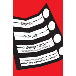 Money, Politics, and Democracy: Canada's Party Finance Reforms