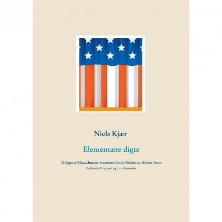 Elementære digte: 52 digte af Massachusetts-kvartetten Emily Dickinson, Robert Frost, Adelaide Crapsey og Jim Knowles