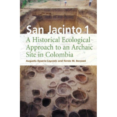 San Jacinto 1: A Historical Ecological Approach to an Archaic Site in Colombia