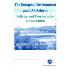 European Environment and CAP Reform: Policies and Prospects for Conservation