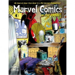 Marvel Comics In The 1960s: An Issue-By-Issue Field Guide To A Pop Culture Phenomenon