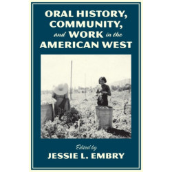 Oral History, Community, and Work in the American West