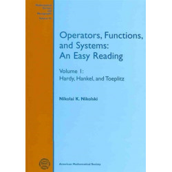 Operators, Functions, and Systems, Volume 1- Hardy, Hankel, and Toeplitz: An Easy Reading