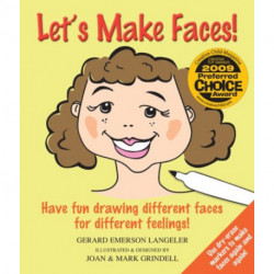 Let's Make Faces!: Have Fun Drawing Different Faces for Different Feelings!