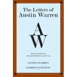 The Letters of Austin Warren: Edited and Selected with an Introduction and Notes