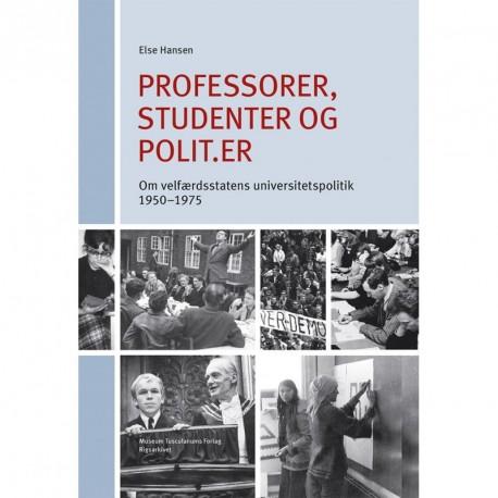Professorer, studenter, polit.er: Om velfærdsstatens universitetspolitik 1950-1975