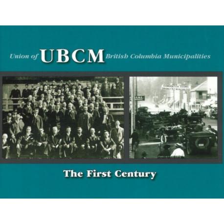 UBCM (Union of British Columbia Municipalities): The First Century