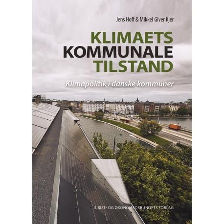 Klimaets kommunale tilstand: Klimapolitik i danske kommuner