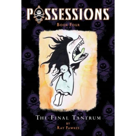 Possessions Volume 4: The Final Tantrum