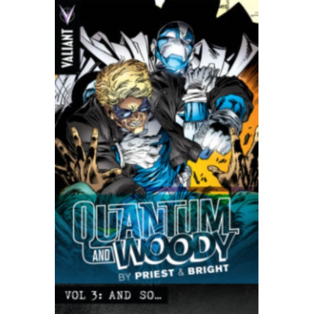 Quantum and Woody by Priest & Bright Volume 3: And So...