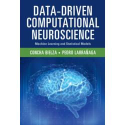 Data-Driven Computational Neuroscience: Machine Learning and Statistical Models