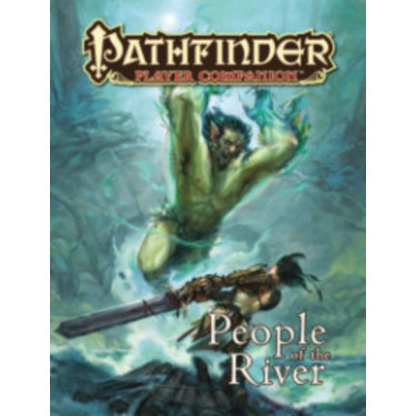 Pathfinder Player Companion: People of the River