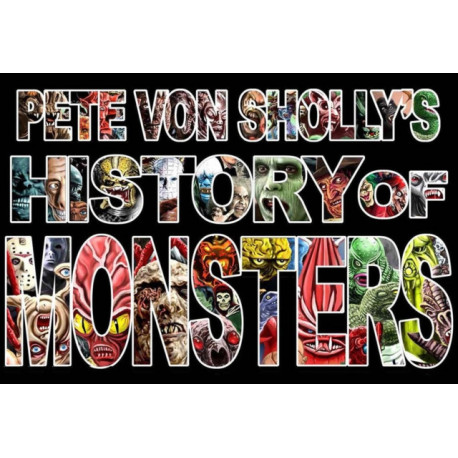 Pete Von Sholly's History of Monsters