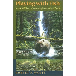 Playing with Fish and Other Lessons from the North
