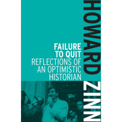 Failure To Quit: Reflections of an Optimistic Historian