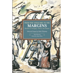 From The Vanguard To The Margins: Workers In Hungary, 1939 To The Present: Selected Essays By Mark Pittaway: Historical Materialism, Volume 66