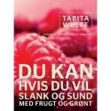Du kan, hvis du vil: slank og sund med frugt og grønt