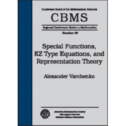 Special Functions, KZ Type Equations, and Representation Theory