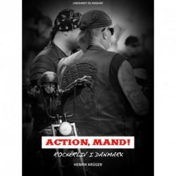 Action, Mand Rockerliv i Danmark