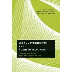 Local Governments and Rural Development: Comparing Lessons from Brazil, Chile, Mexico, and Peru