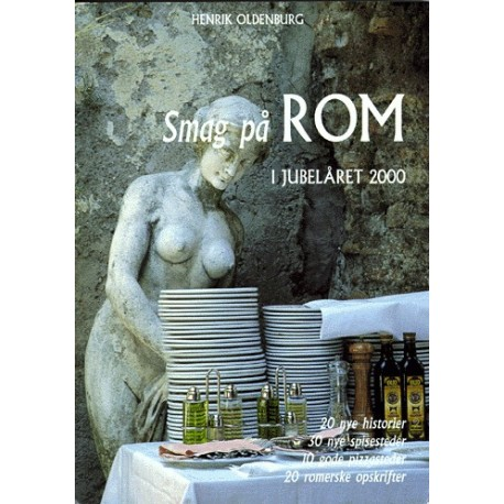 Smag på Rom i jubelåret 2000: 20 nye historier, 30 nye spisesteder