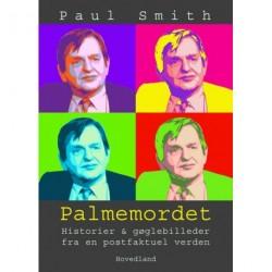 Palmemordet: historier & gøglebilleder fra en postfaktuel verden