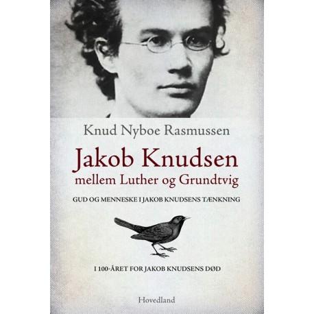 Jakob Knudsen: mellem Luther og Grundtvig