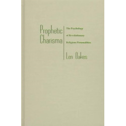 Prophetic Charisma: The Psychology of Revolutionary Religious Personalities