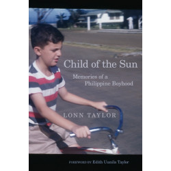 Child of the Sun: Memories of a Philippine Boyhood