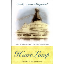 Heart Lamp: Lamp of Mahamudra and Heart of the Matter: Heart Lamp: Lamp of Mahamudra and Heart of the Matter