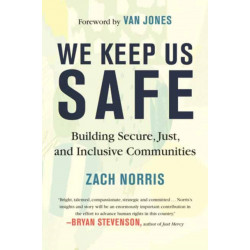 We Keep Us Safe: Building Secure, Just, and Inclusive Communities
