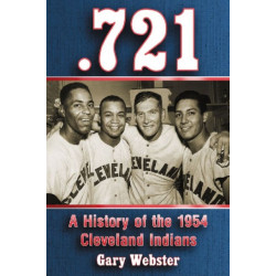 0.721: A History of the 1954 Cleveland Indians