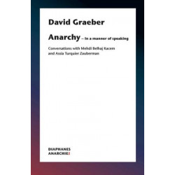Anarchy-In a Manner of Speaking - Conversations with Mehdi Belhaj Kacem, Nika Dubrovsky, and Assia Turquier-Zauberman