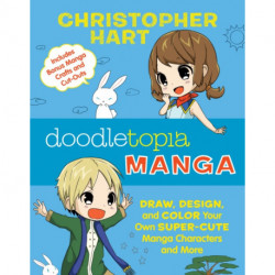 Doodletopia Manga: Draw, Design, and Color Your Own Super-Cute Manga Characters and More (Includes Bonus Manga Crafts and Cut-Outs)