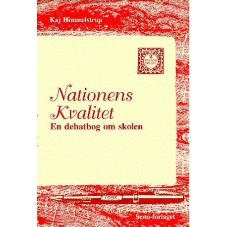 Nationens kvalitet: en debatbog om skolen