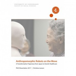 Anthropomorphic Robots on the Move: A Transformative Trajectory from Japan to Danish Healthcare