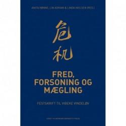 Fred, Forsoning og Mægling: Festskrift Vibeke Vindeløv