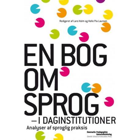 En bog om sprog i daginstitutioner: analyser af sproglig praksis