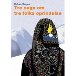 Tre sagn om tre folks oprindelse: Newroz, Ulvesagnet og Kong Dan