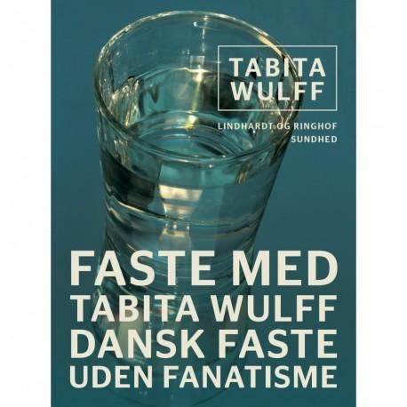 Faste med Tabita Wulff: dansk faste uden fanatisme