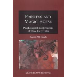 Princess & Magic Horse: Psychological Interpretation of Three Fairy Tales