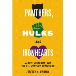 Panthers, Hulks and Ironhearts: Marvel, Diversity and the 21st Century Superhero