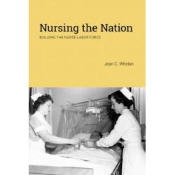 Nursing the Nation: Building the Nurse Labor Force