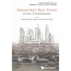 Singapore's Real Estate: 50 Years Of Transformation