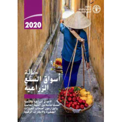 The State of Agricultural Commodity Markets 2020 (Arabic Edition): Agricultural markets and sustainable development: global value chains, smallholder farmers and digital innovations