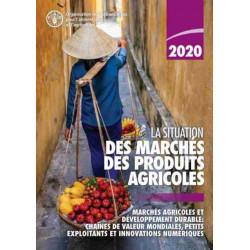 La situation des marches des produits agricoles 2020: Marches agricoles et developpement durable: Chaines de valeur mondiales, petits exploitants et innovations numeriques