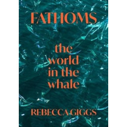 Fathoms: the world in the whale