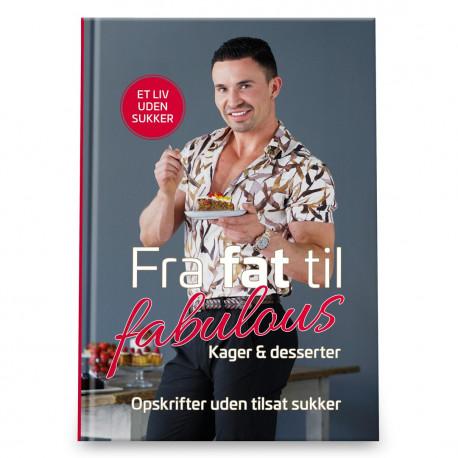 Fra fat til fabulous 3: Kager og desserter