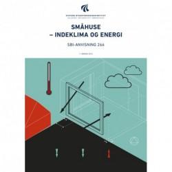 Småhuse – indeklima og energi: SBi-anvisning 266