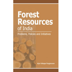 Forest Resources of India: Problems, Policies & Initiatives
